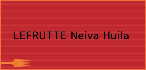Teléfono, Dirección y otros datos de contacto para LEFRUTTE, Neiva, Huila, Colombia