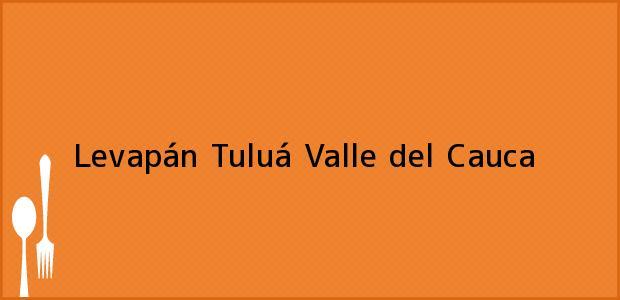 Teléfono, Dirección y otros datos de contacto para Levapán, Tuluá, Valle del Cauca, Colombia