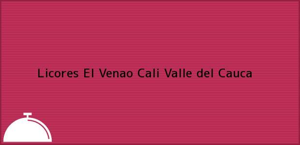 Teléfono, Dirección y otros datos de contacto para Licores El Venao, Cali, Valle del Cauca, Colombia