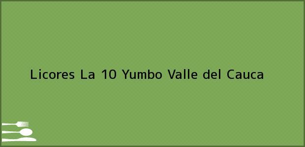 Teléfono, Dirección y otros datos de contacto para Licores La 10, Yumbo, Valle del Cauca, Colombia