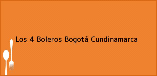 Teléfono, Dirección y otros datos de contacto para Los 4 Boleros, Bogotá, Cundinamarca, Colombia