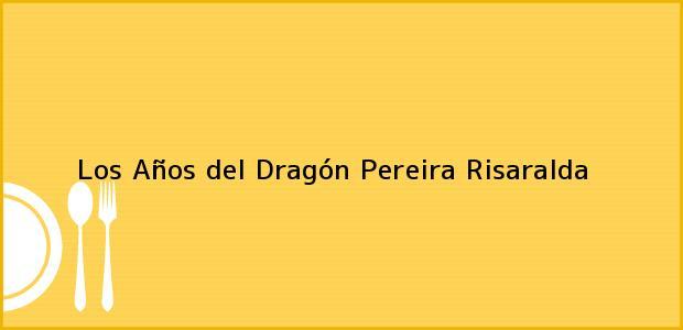 Teléfono, Dirección y otros datos de contacto para Los Años del Dragón, Pereira, Risaralda, Colombia