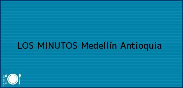 Teléfono, Dirección y otros datos de contacto para LOS MINUTOS, Medellín, Antioquia, Colombia