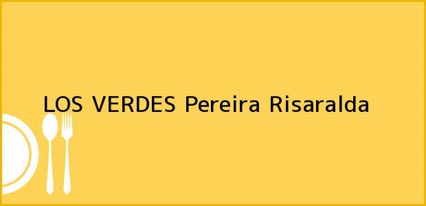 Teléfono, Dirección y otros datos de contacto para LOS VERDES, Pereira, Risaralda, Colombia