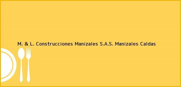 Teléfono, Dirección y otros datos de contacto para M. & L. Construcciones Manizales S.A.S., Manizales, Caldas, Colombia