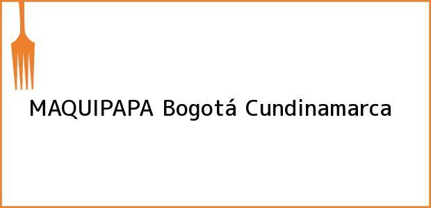 Teléfono, Dirección y otros datos de contacto para MAQUIPAPA, Bogotá, Cundinamarca, Colombia