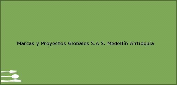 Teléfono, Dirección y otros datos de contacto para Marcas y Proyectos Globales S.A.S., Medellín, Antioquia, Colombia