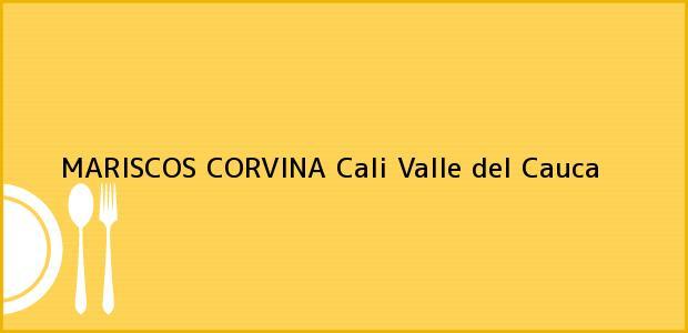 Teléfono, Dirección y otros datos de contacto para MARISCOS CORVINA, Cali, Valle del Cauca, Colombia