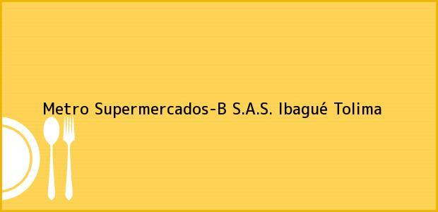 Teléfono, Dirección y otros datos de contacto para Metro Supermercados-B S.A.S., Ibagué, Tolima, Colombia