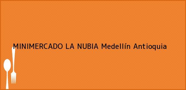 Teléfono, Dirección y otros datos de contacto para MINIMERCADO LA NUBIA, Medellín, Antioquia, Colombia