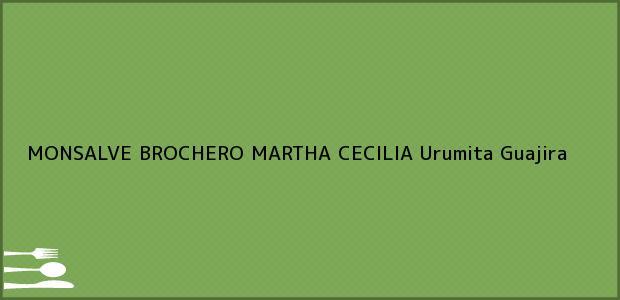 Teléfono, Dirección y otros datos de contacto para MONSALVE BROCHERO MARTHA CECILIA, Urumita, Guajira, Colombia