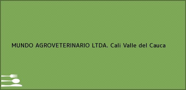 Teléfono, Dirección y otros datos de contacto para MUNDO AGROVETERINARIO LTDA., Cali, Valle del Cauca, Colombia