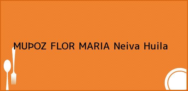 Teléfono, Dirección y otros datos de contacto para MUÞOZ FLOR MARIA, Neiva, Huila, Colombia