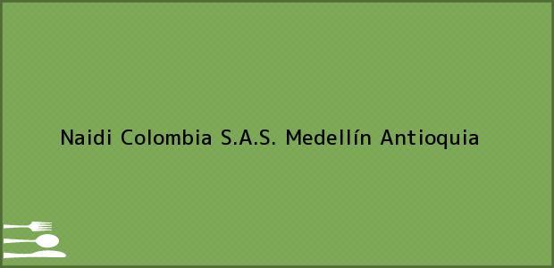 Teléfono, Dirección y otros datos de contacto para Naidi Colombia S.A.S., Medellín, Antioquia, Colombia