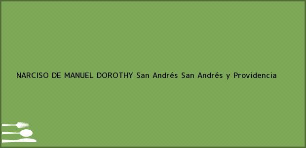 Teléfono, Dirección y otros datos de contacto para NARCISO DE MANUEL DOROTHY, San Andrés, San Andrés y Providencia, Colombia
