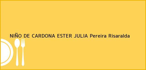 Teléfono, Dirección y otros datos de contacto para NIÑO DE CARDONA ESTER JULIA, Pereira, Risaralda, Colombia