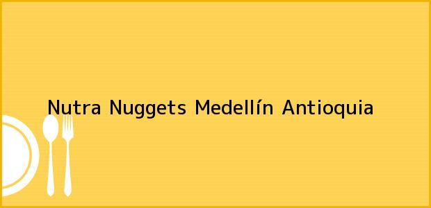 Teléfono, Dirección y otros datos de contacto para nutra Nuggets, Medellín, Antioquia, Colombia