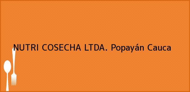 Teléfono, Dirección y otros datos de contacto para NUTRI COSECHA LTDA., Popayán, Cauca, Colombia
