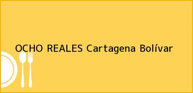 Teléfono, Dirección y otros datos de contacto para OCHO REALES, Cartagena, Bolívar, Colombia