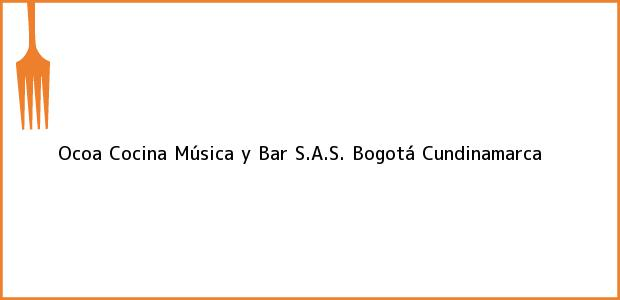 Teléfono, Dirección y otros datos de contacto para Ocoa Cocina Música y Bar S.A.S., Bogotá, Cundinamarca, Colombia