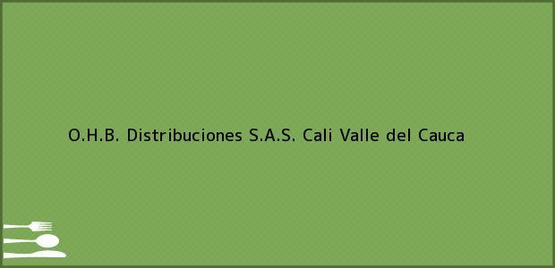 Teléfono, Dirección y otros datos de contacto para O.H.B. Distribuciones S.A.S., Cali, Valle del Cauca, Colombia