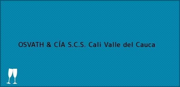 Teléfono, Dirección y otros datos de contacto para OSVATH & CÍA S.C.S., Cali, Valle del Cauca, Colombia