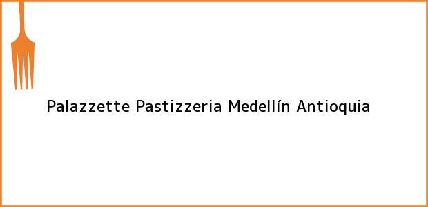 Teléfono, Dirección y otros datos de contacto para Palazzette Pastizzeria, Medellín, Antioquia, Colombia