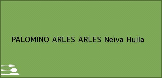 Teléfono, Dirección y otros datos de contacto para PALOMINO ARLES ARLES, Neiva, Huila, Colombia