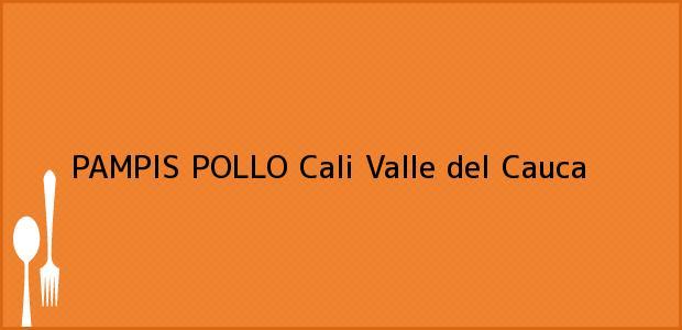 Teléfono, Dirección y otros datos de contacto para PAMPIS POLLO, Cali, Valle del Cauca, Colombia