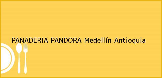 Teléfono, Dirección y otros datos de contacto para PANADERIA PANDORA, Medellín, Antioquia, Colombia