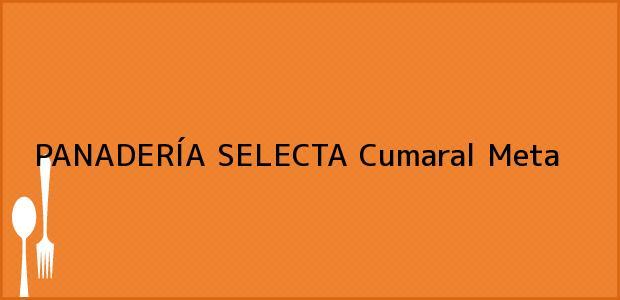 Teléfono, Dirección y otros datos de contacto para PANADERÍA SELECTA, Cumaral, Meta, Colombia