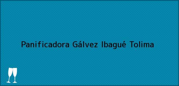 Teléfono, Dirección y otros datos de contacto para Panificadora Gálvez, Ibagué, Tolima, Colombia