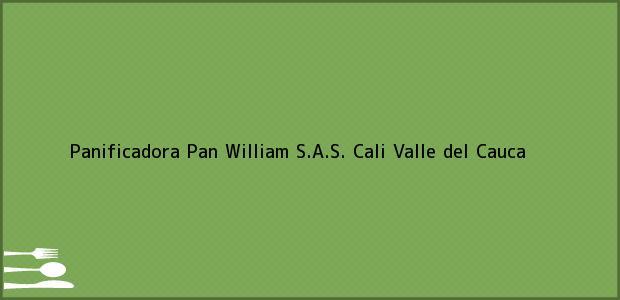 Teléfono, Dirección y otros datos de contacto para Panificadora Pan William S.A.S., Cali, Valle del Cauca, Colombia