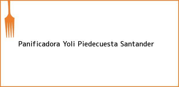 Teléfono, Dirección y otros datos de contacto para Panificadora Yoli, Piedecuesta, Santander, Colombia