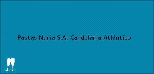 Teléfono, Dirección y otros datos de contacto para Pastas Nuria S.A., Candelaria, Atlántico, Colombia