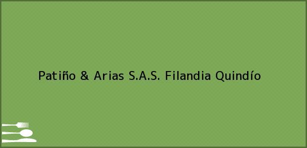 Teléfono, Dirección y otros datos de contacto para Patiño & Arias S.A.S., Filandia, Quindío, Colombia