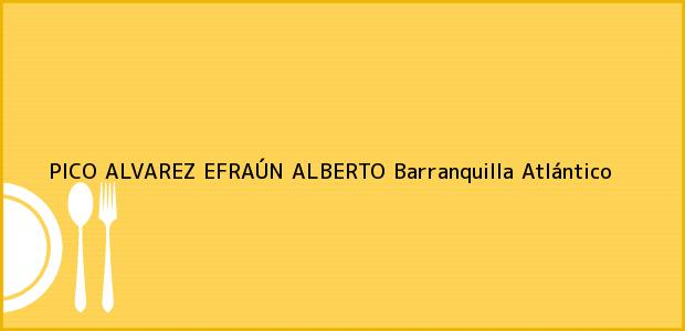Teléfono, Dirección y otros datos de contacto para PICO ALVAREZ EFRAÚN ALBERTO, Barranquilla, Atlántico, Colombia