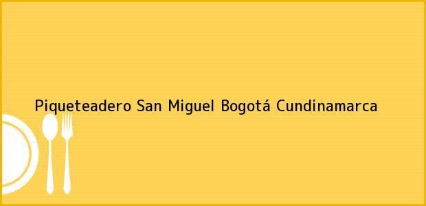 Teléfono, Dirección y otros datos de contacto para Piqueteadero San Miguel, Bogotá, Cundinamarca, Colombia