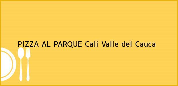 Teléfono, Dirección y otros datos de contacto para PIZZA AL PARQUE, Cali, Valle del Cauca, Colombia