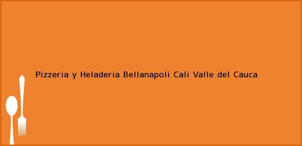Teléfono, Dirección y otros datos de contacto para Pizzeria y Heladeria Bellanapoli, Cali, Valle del Cauca, Colombia