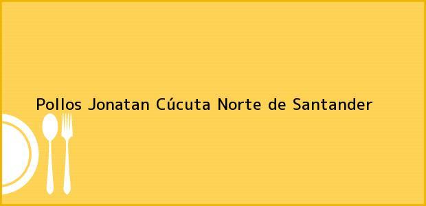 Teléfono, Dirección y otros datos de contacto para Pollos Jonatan, Cúcuta, Norte de Santander, Colombia