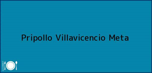 Teléfono, Dirección y otros datos de contacto para Pripollo, Villavicencio, Meta, Colombia