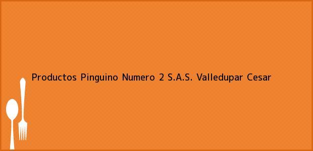 Teléfono, Dirección y otros datos de contacto para Productos Pinguino Numero 2 S.A.S., Valledupar, Cesar, Colombia