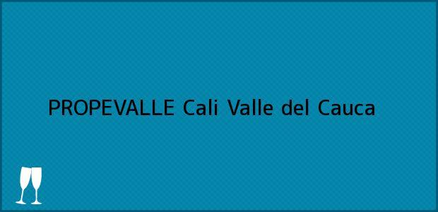 Teléfono, Dirección y otros datos de contacto para PROPEVALLE, Cali, Valle del Cauca, Colombia