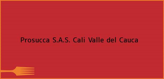 Teléfono, Dirección y otros datos de contacto para Prosucca S.A.S., Cali, Valle del Cauca, Colombia