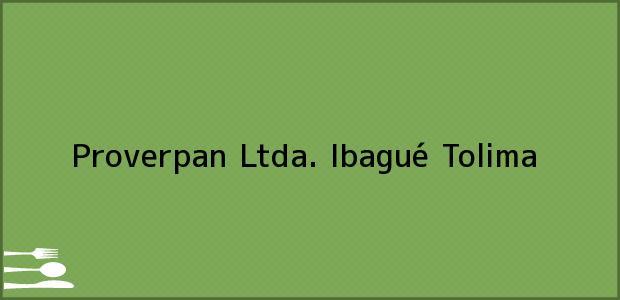 Tel fono y direcci n de proverpan ltda ibagu tolima for Buscar direccion de un telefono