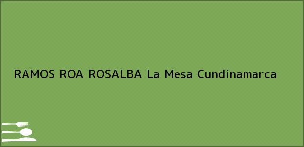 Teléfono, Dirección y otros datos de contacto para RAMOS ROA ROSALBA, La Mesa, Cundinamarca, Colombia
