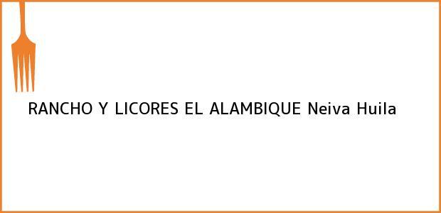 Teléfono, Dirección y otros datos de contacto para RANCHO Y LICORES EL ALAMBIQUE, Neiva, Huila, Colombia