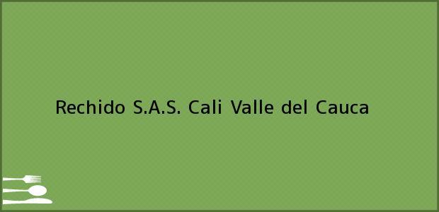 Teléfono, Dirección y otros datos de contacto para Rechido S.A.S., Cali, Valle del Cauca, Colombia