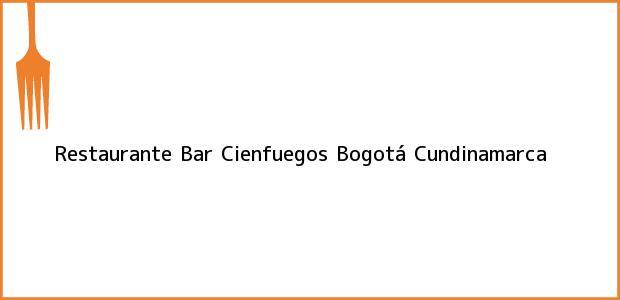 Teléfono, Dirección y otros datos de contacto para Restaurante Bar Cienfuegos, Bogotá, Cundinamarca, Colombia
